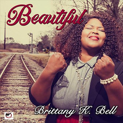 Brittany K Bell | | Song: Beautiful Credited: Mix Eng.|