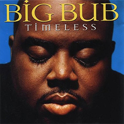 Big Bub - Timeless ‎(CD, Album) | Year: 1997 | Producer & Composer