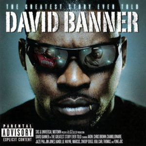 I Get By (as Sprague Williams) David Banner - The Greatest Story Ever Told  5 versions | Year: 2008 | Mixing & Editing