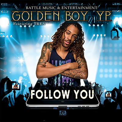 GoldenBoy YP Song: Follow You Credited: Mix Eng.